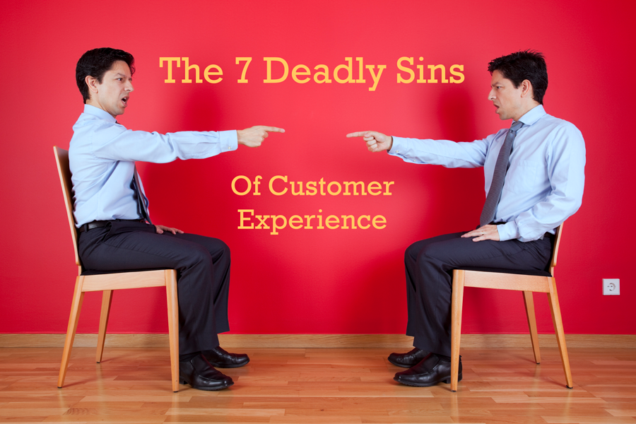 The Seven Deadly Sins of Customer Experience